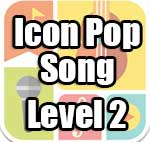 icon pop song level 2