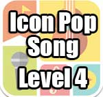 Icon Pop Song Answers Level 4