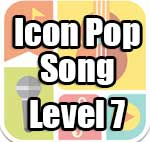 Icon Pop Song Answers Level 7