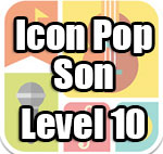 icon pop song level 10