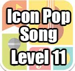 Icon Pop Song Answers Level 11