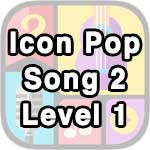 icon pop song 2 level 1