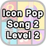 icon pop song 2 level 2